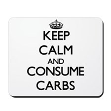 Keep calm and consume Carbs Mousepad