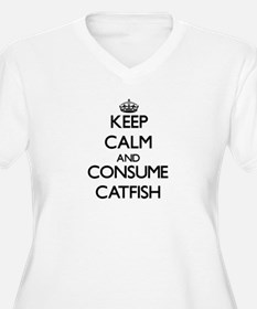 Keep calm and consume Catfish Plus Size T-Shirt