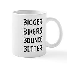 Bigger Bikers Bounce Better Mugs