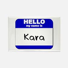 hello my name is kara Rectangle Magnet