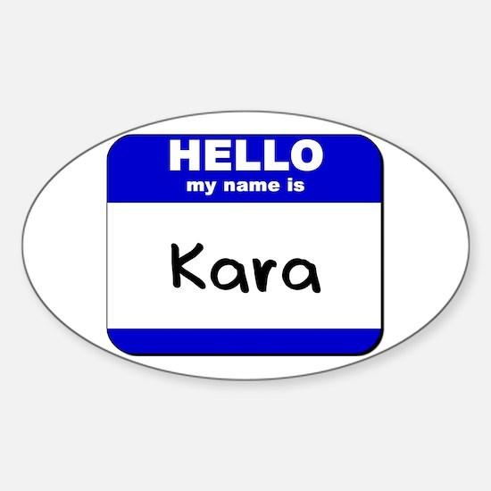 hello my name is kara Oval Decal