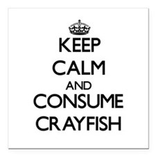 Keep calm and consume Crayfish Square Car Magnet 3