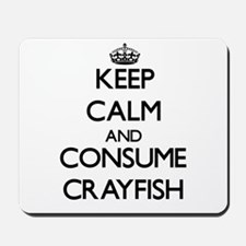 Keep calm and consume Crayfish Mousepad