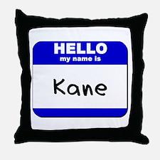 hello my name is kane  Throw Pillow