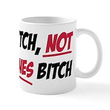 Im a bitch Mugs