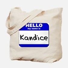 hello my name is kandice Tote Bag