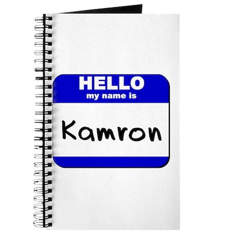hello my name is kamron Journal