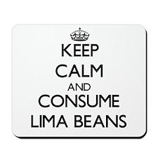 Keep calm and consume Lima Beans Mousepad