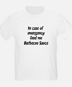 Feed me Barbecue Sauce T-Shirt