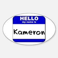 hello my name is kameron Oval Decal