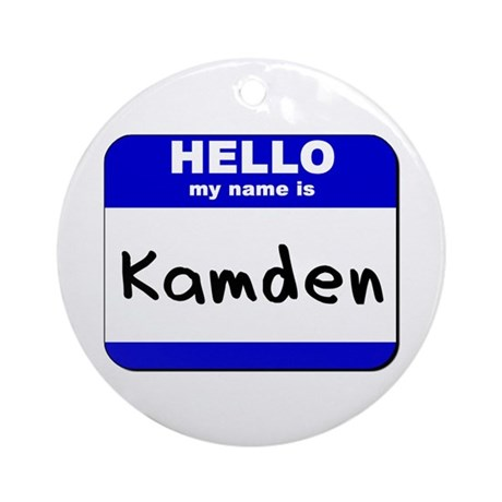 hello my name is kamden Ornament (Round)