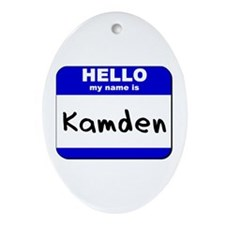 hello my name is kamden  Oval Ornament