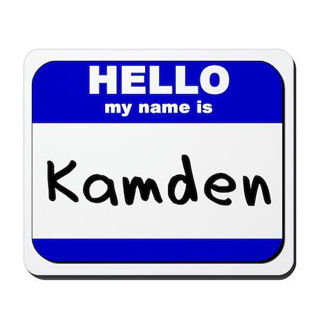 hello my name is kamden Mousepad