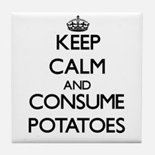 Keep calm and consume Potatoes Tile Coaster