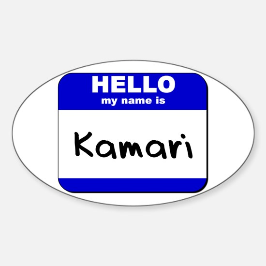 hello my name is kamari Oval Decal