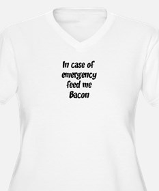 Feed me Bacon T-Shirt