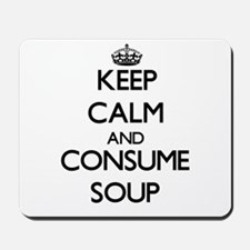 Keep calm and consume Soup Mousepad