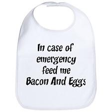 Feed me Bacon And Eggs Bib