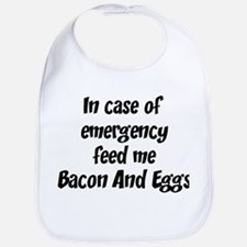 Feed me Bacon And Eggs Bib