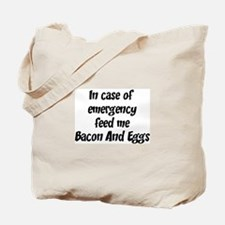 Feed me Bacon And Eggs Tote Bag