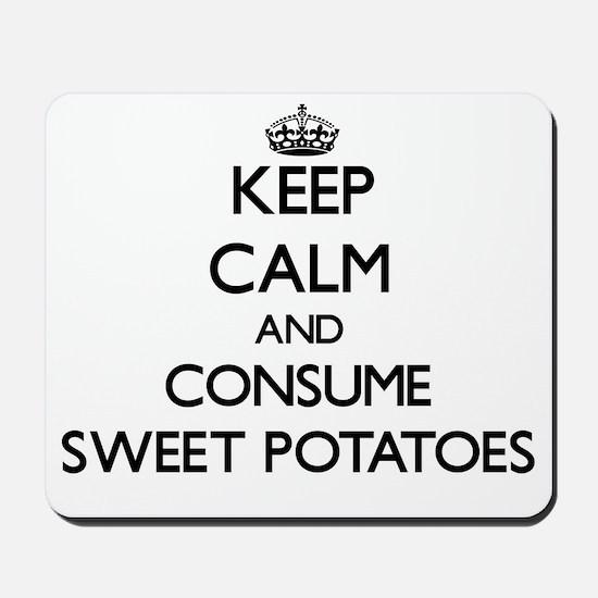 Keep calm and consume Sweet Potatoes Mousepad