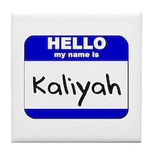 hello my name is kaliyah  Tile Coaster