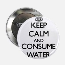 "Keep calm and consume Water 2.25"" Button"
