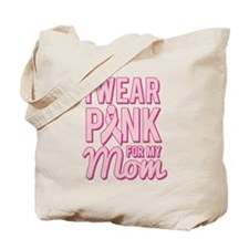 I Wear Pink for My Mom Breast Cancer Tote Bag