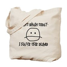 I Have The Dumb Tote Bag