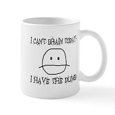 I Have The Dumb Mug