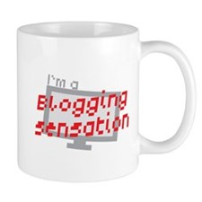 Im a Blogging SENSATION! Mugs