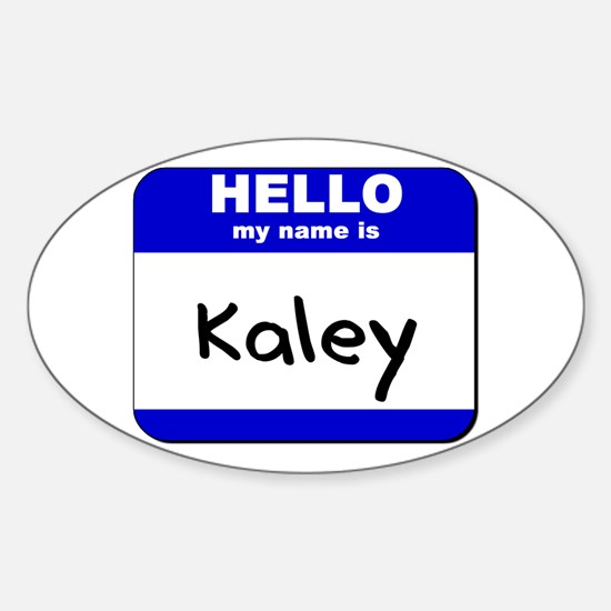 hello my name is kaley Oval Decal