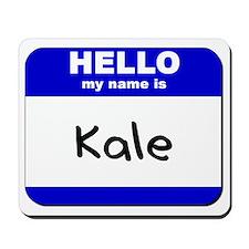 hello my name is kale  Mousepad