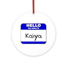 hello my name is kaiya  Ornament (Round)