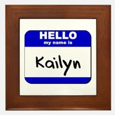 hello my name is kailyn  Framed Tile