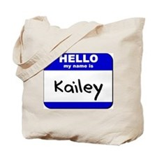 hello my name is kailey Tote Bag