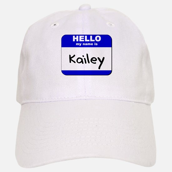 hello my name is kailey Baseball Baseball Cap