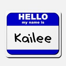 hello my name is kailee  Mousepad