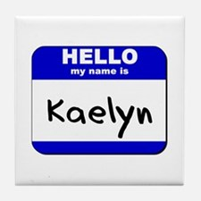 hello my name is kaelyn  Tile Coaster