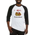 I Love Pancakes Baseball Jersey