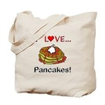 I Love Pancakes Tote Bag