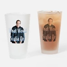 What Would Scalia Do Drinking Glass