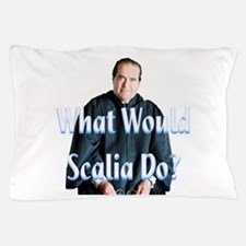 What Would Scalia Do Pillow Case