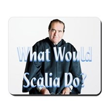 What Would Scalia Do Mousepad