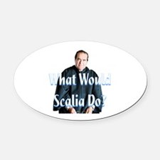 What Would Scalia Do Oval Car Magnet