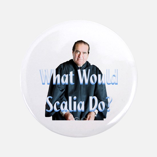 """What Would Scalia Do 3.5"""" Button"""