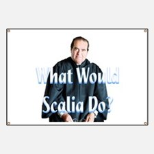 What Would Scalia Do Banner