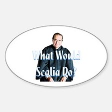 What Would Scalia Do Sticker (Oval)