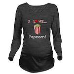 I Love Popcorn Long Sleeve Maternity T-Shirt