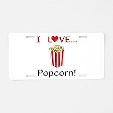 I Love Popcorn Aluminum License Plate